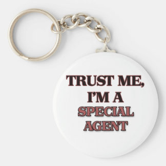 Trust Me I'm A SPECIAL AGENT Keychain