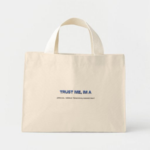Trust Me I'm a Special Needs Teaching Assistant Canvas Bag