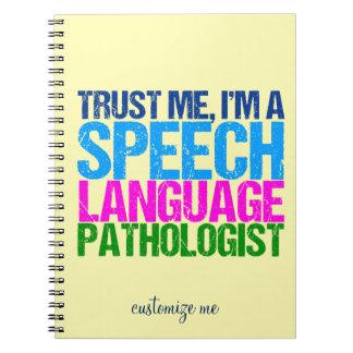 Trust Me, I'm a Speech Language Pathologist Spiral Notebook