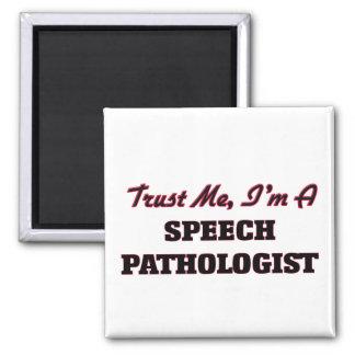 Trust me I'm a Speech Pathologist 2 Inch Square Magnet