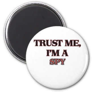 Trust Me I'm A SPY Magnet