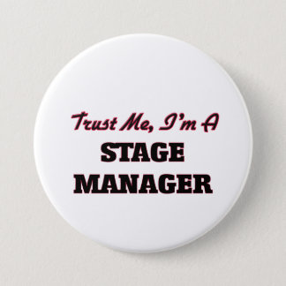 Trust me I'm a Stage Manager Pinback Button