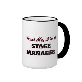 Trust me I'm a Stage Manager Ringer Coffee Mug