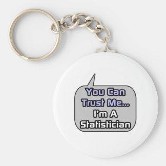 Trust Me .. I'm a Statistician Keychain