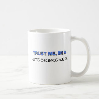 Trust Me I'm a Stockbroker Mugs