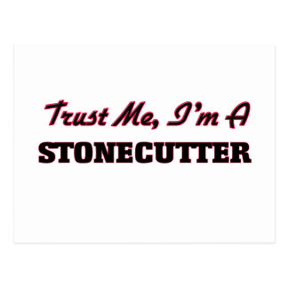 Trust me I'm a Stonecutter Post Card