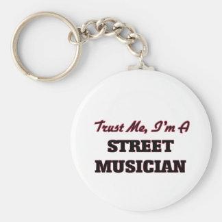 Trust me I'm a Street Musician Keychain