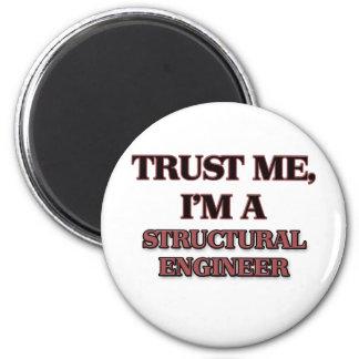 Trust Me I'm A STRUCTURAL ENGINEER Fridge Magnet