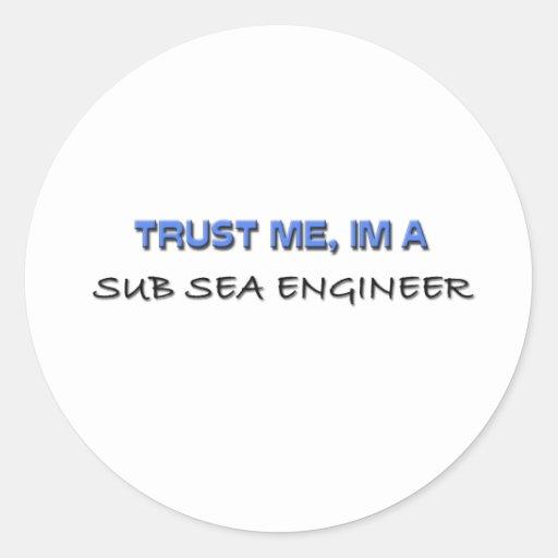 Trust Me I'm a Sub Sea Engineer Classic Round Sticker