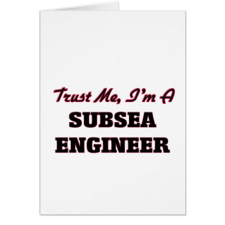 Trust me I'm a Subsea Engineer Greeting Card