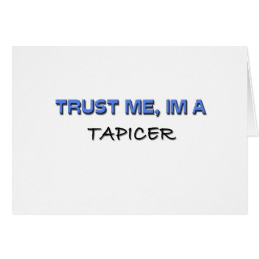 Trust Me I'm a Tapicer Greeting Card