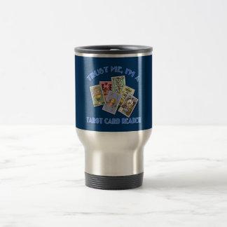 Trust Me I'm a Tarot Card Reader 15 Oz Stainless Steel Travel Mug