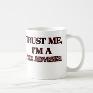Trust Me I'm A TAX ADVISER Coffee Mug