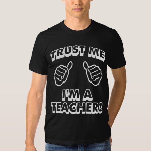 TRUST ME IM A TEACHER BLACK T-Shirt