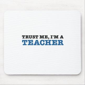 Trust Me, I'm A Teacher Mouse Pad