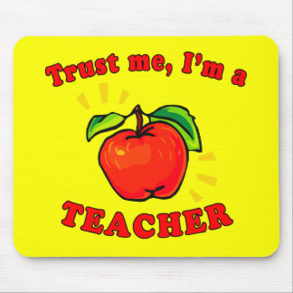 Trust Me I'm a Teacher Products Mouse Pads