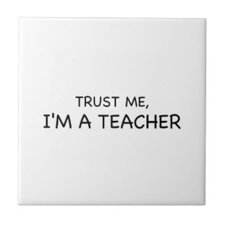 Trust Me, I'm A Teacher Tile