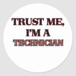 Trust Me I'm A TECHNICIAN Round Sticker