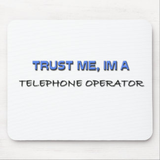 Trust Me I'm a Telephone Operator Mouse Pad
