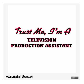 Trust me I'm a Television Production Assistant Wall Graphics