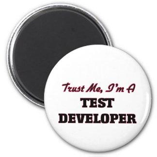 Trust me I'm a Test Developer Fridge Magnet