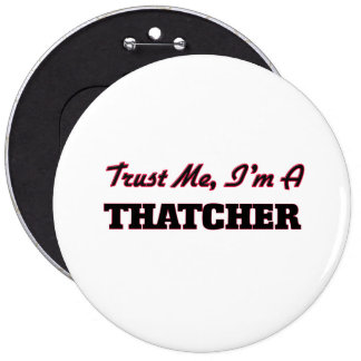 Trust me I'm a Thatcher Pins