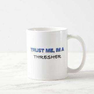 Trust Me I'm a Thresher Mug