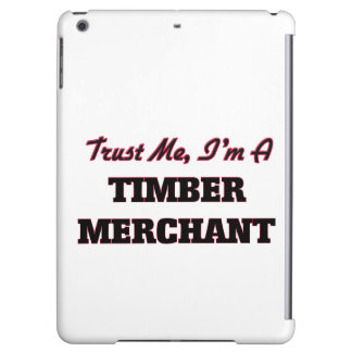 Trust me I'm a Timber Merchant Cover For iPad Air