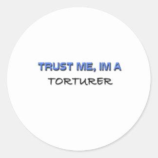 Trust Me I'm a Torturer Round Stickers