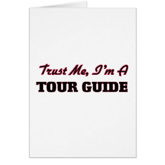 Trust me I'm a Tour Guide Greeting Card