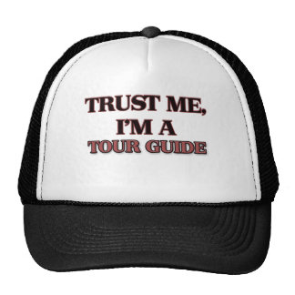 Trust Me I'm A TOUR GUIDE Trucker Hat