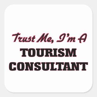 Trust me I'm a Tourism Consultant Square Sticker