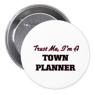Trust me I'm a Town Planner Pin