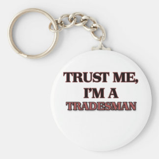 Trust Me I'm A TRADESMAN Basic Round Button Keychain
