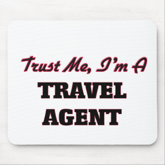 Trust me I'm a Travel Agent Mouse Pad