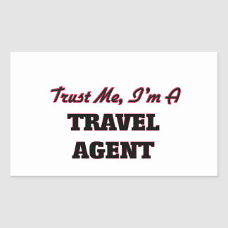 Trust me I'm a Travel Agent Rectangular Stickers