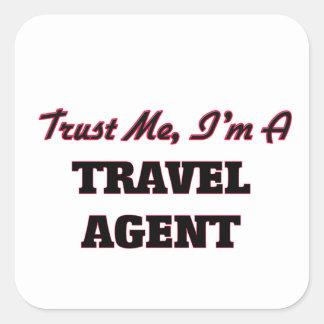 Trust me I'm a Travel Agent Square Sticker