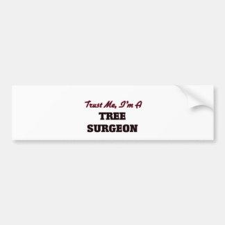Trust me I'm a Tree Surgeon Bumper Sticker