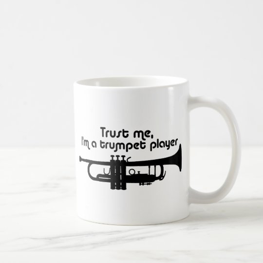 Trust Me I'm a Trumpet Player Coffee Mug