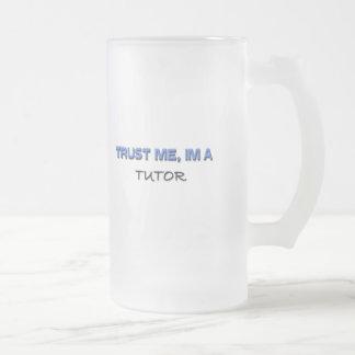 Trust Me I'm a Tutor Mug