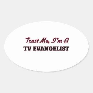 Trust me I'm a TV Evangelist Oval Sticker
