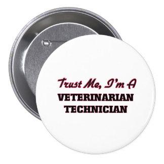 Trust me I'm a Veterinarian Technician Button