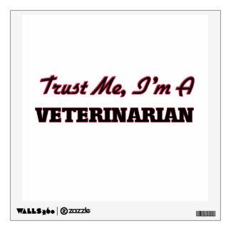 Trust me I'm a Veterinarian Wall Decals
