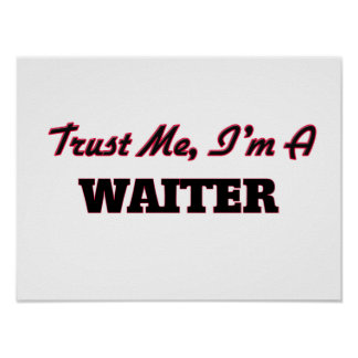 Trust me I'm a Waiter Posters