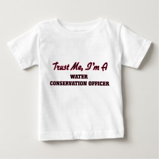 Trust me I'm a Water Conservation Officer Infant T-shirt