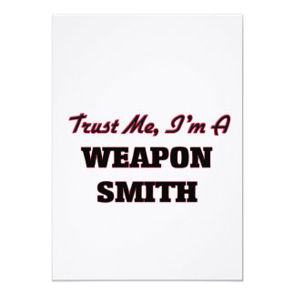 Trust me I'm a Weapon Smith Personalized Invite