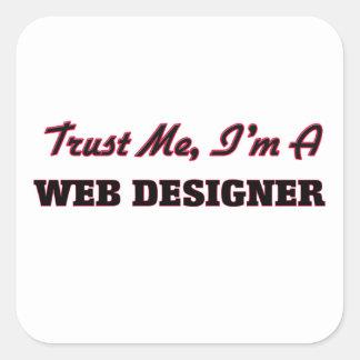Trust me I'm a Web Designer Square Sticker