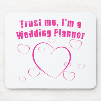Trust Me I'm a Wedding Planner Mouse Pad