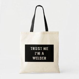 Trust Me I'm a Welder Bag