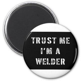 Trust Me I'm A Welder Magnet